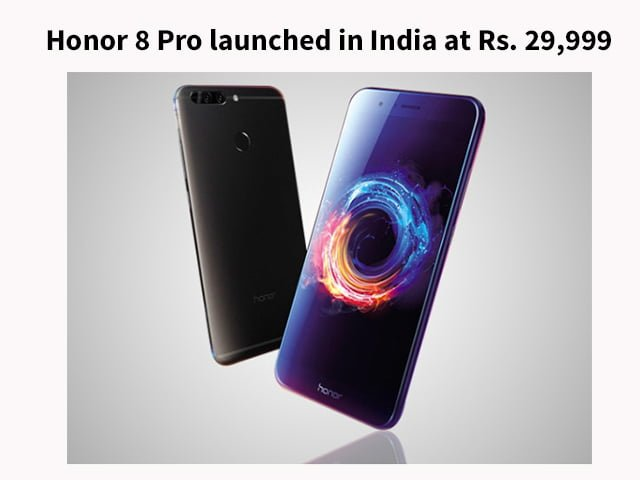Honor 8 Pro launched in India at Rs. 29,999