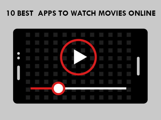 10 Best Apps to watch Movies Online