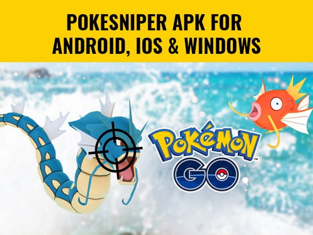 PokeSniper APK for Android, iOS and Windows PC - Latest Gazette