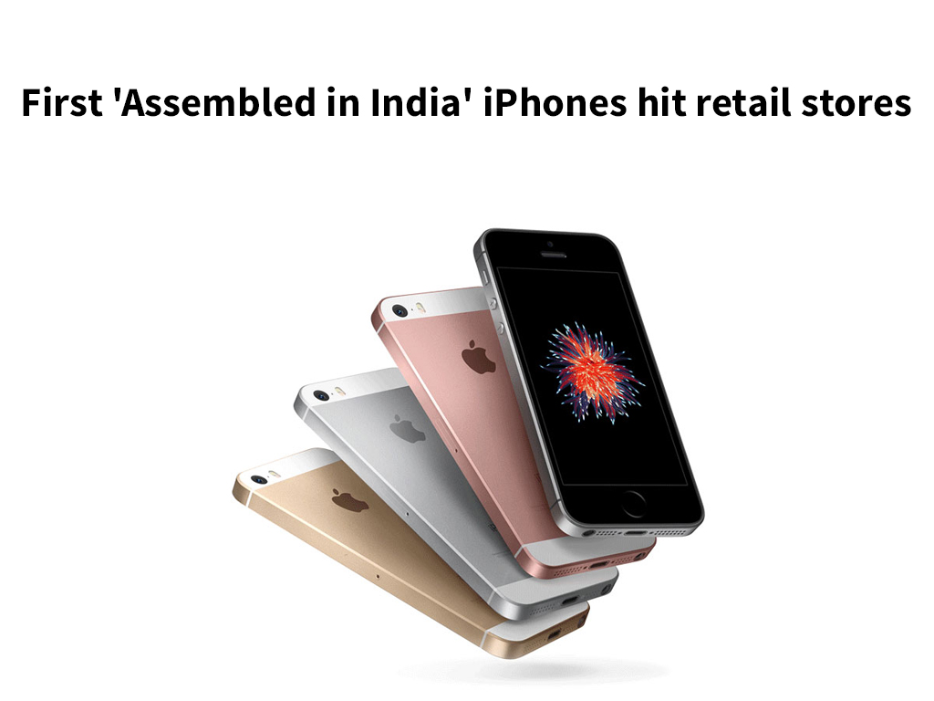 First Assembled in India iPhones hit retail stores