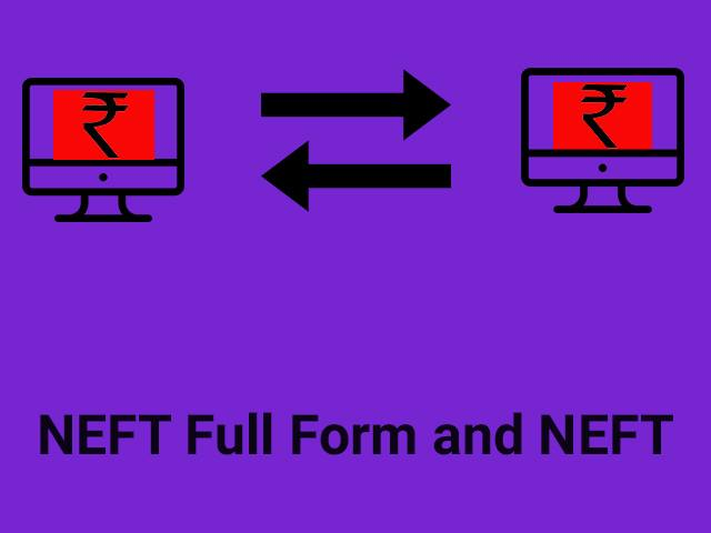 NEFT Full Form and NEFT
