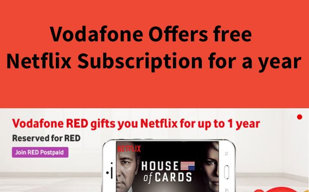 Vodafone Offers free Netflix Subscription for a year