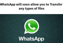WhatsApp will soon allow you to Transfer any types of files