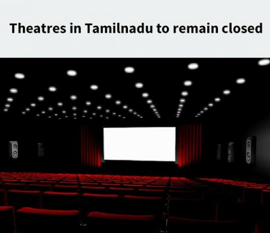 Theatres in Tamilnadu to remain closed