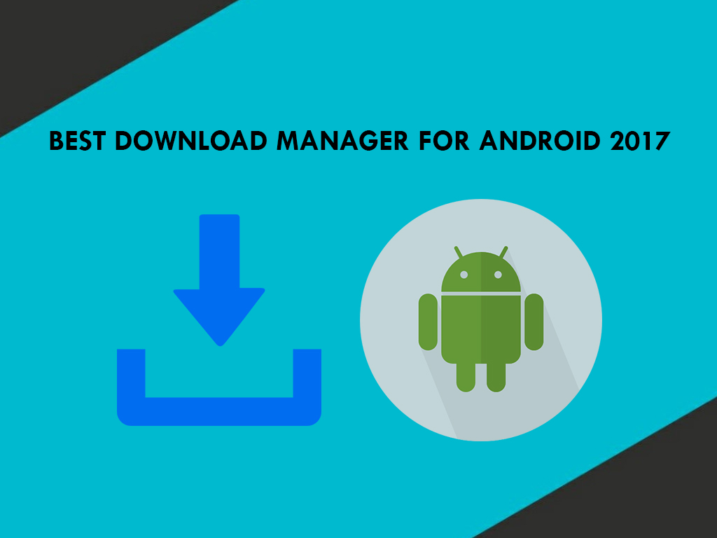 Best Download Manager for Android 2017