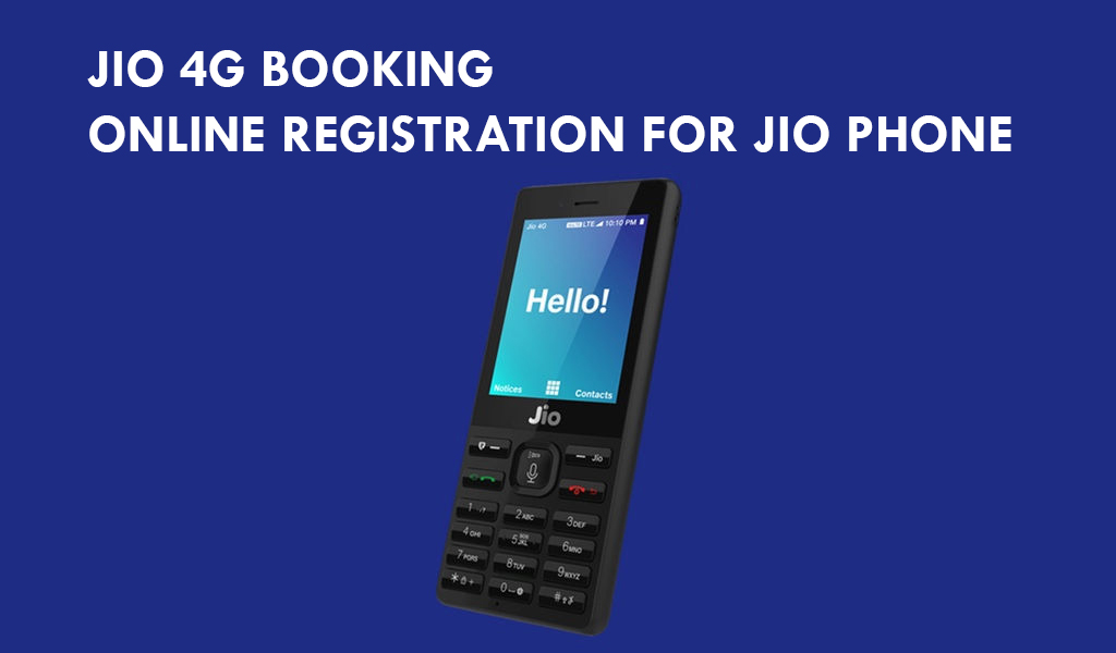 Jio 4G Booking, Online registration for Jio Phone
